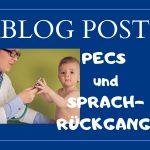 PECS und Sprachrückgang